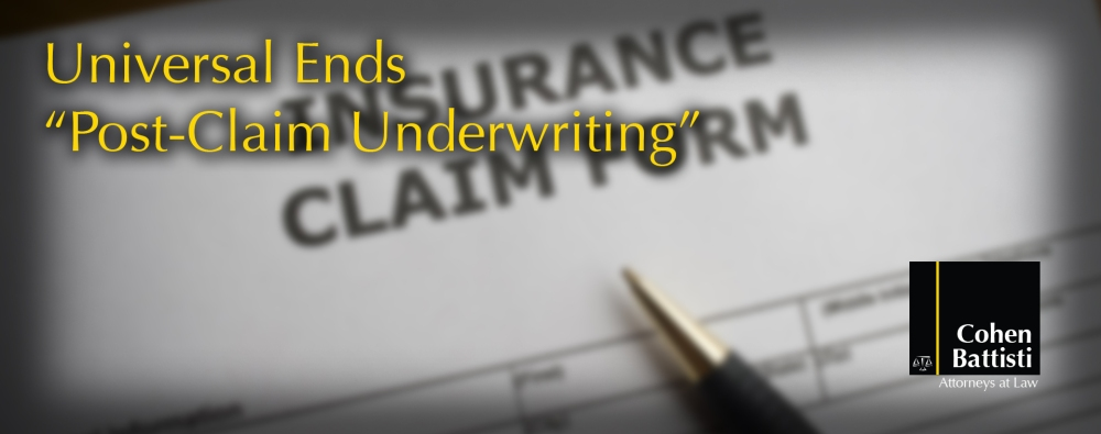 universal insurance ends post-claim underwriting cohen battisti attorneys at law